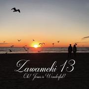 Zawameki 13 Oh! Jesus is Wonderful !